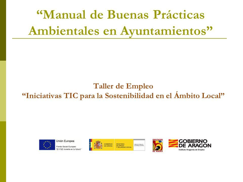 Taller de Empleo Iniciativas TIC para la Sostenibilidad en el Ámbito Local Manual de Buenas Prácticas Ambientales en Ayuntamientos