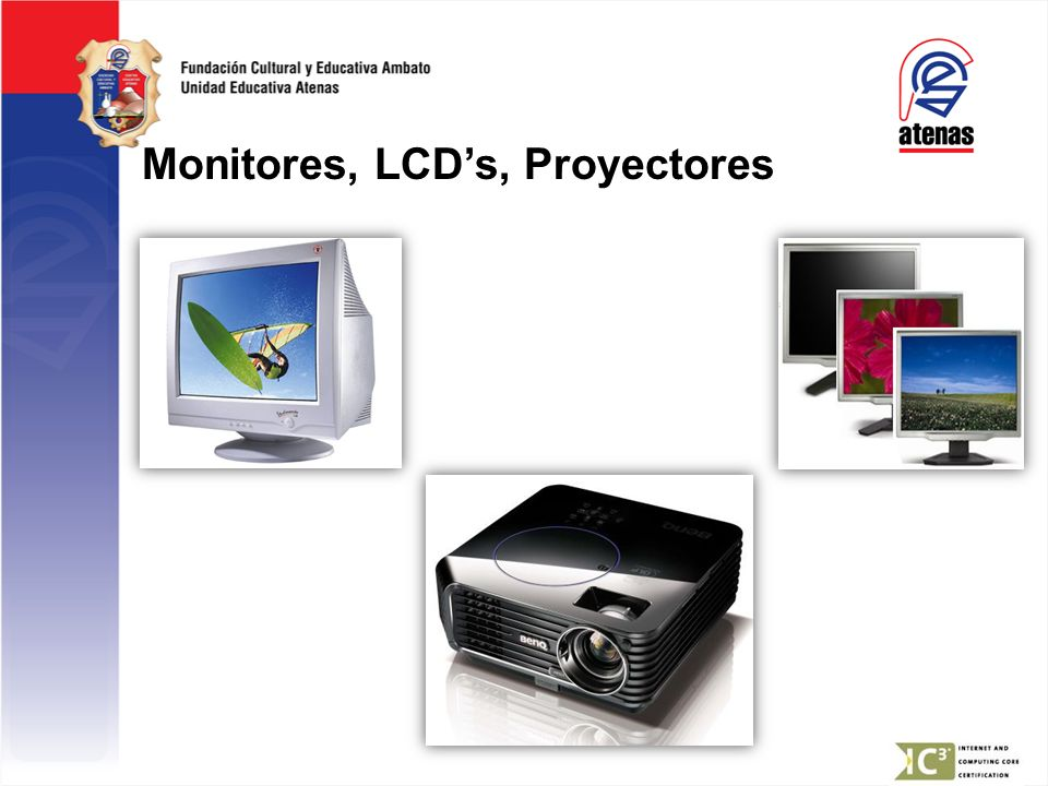 Monitores, LCDs, Proyectores
