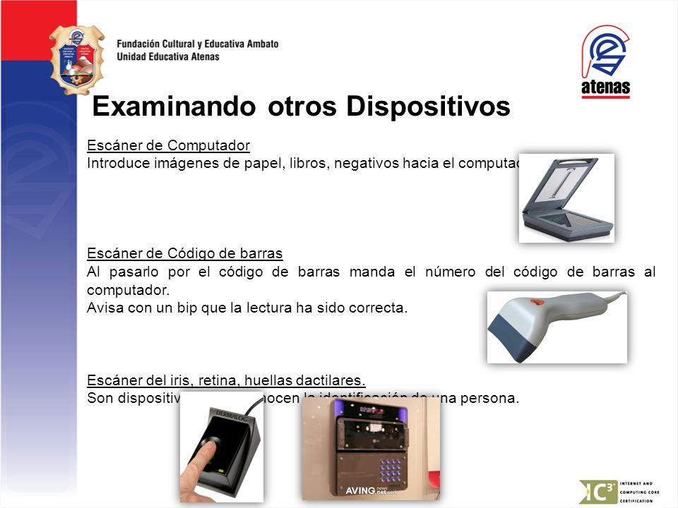 Examinando otros Dispositivos Escáner de Computador Introduce imágenes de papel, libros, negativos hacia el computador. Escáner de Código de barras Al