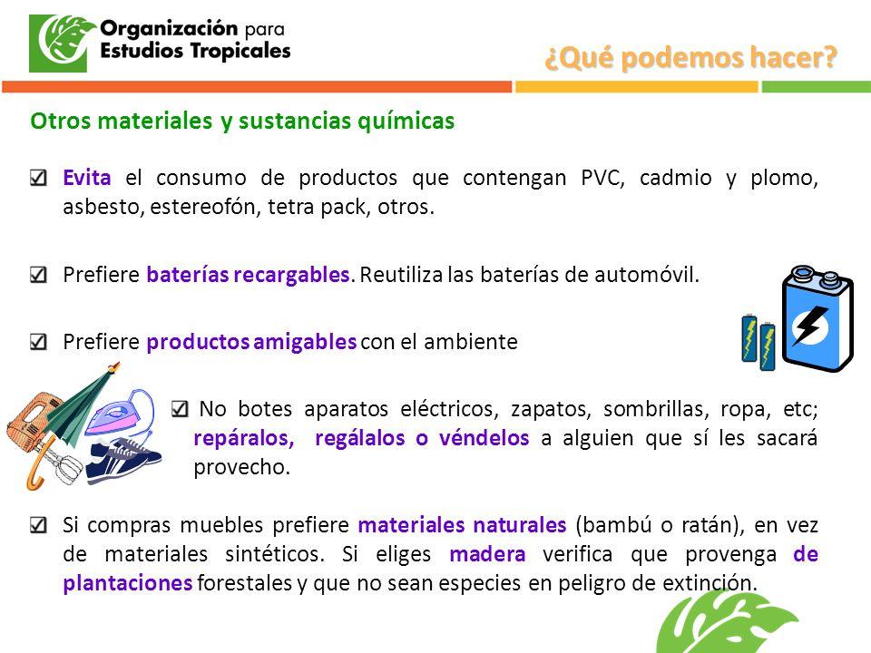 Otros materiales y sustancias químicas Evita el consumo de productos que contengan PVC, cadmio y plomo, asbesto, estereofón, tetra pack, otros. Prefie