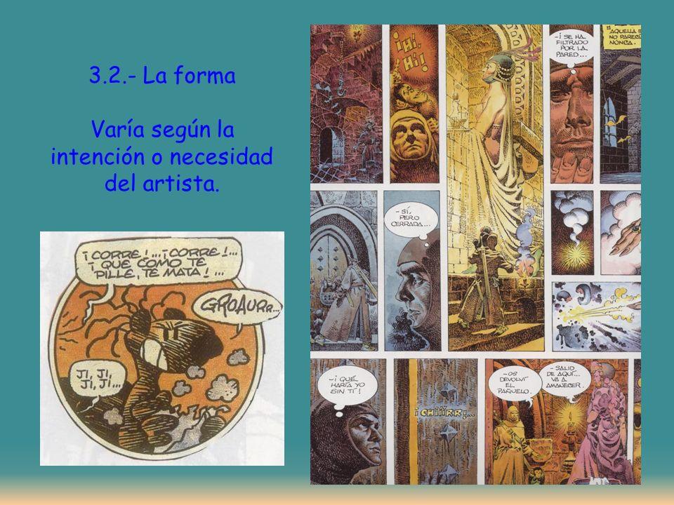 3.2.- La forma Varía según la intención o necesidad del artista.
