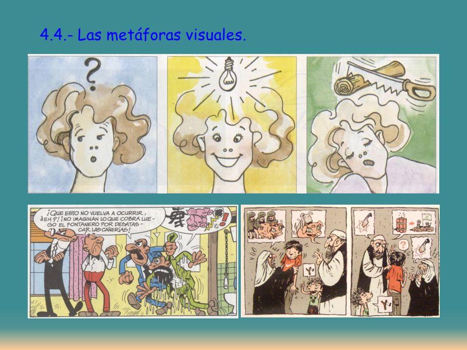 4.4.- Las metáforas visuales.