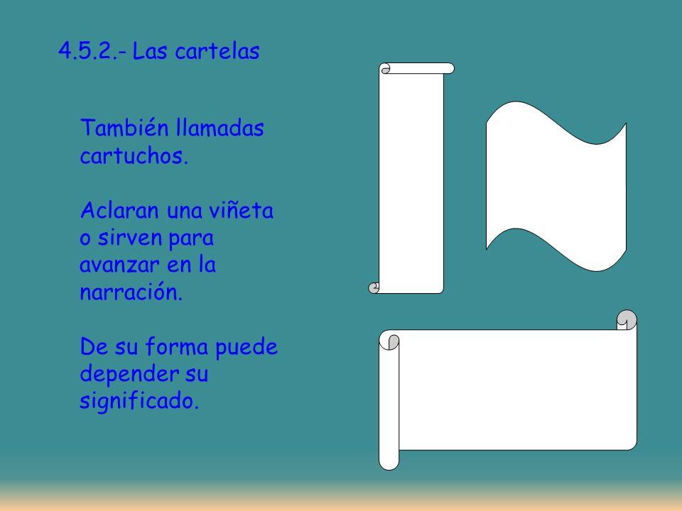 4.5.2.- Las cartelas También llamadas cartuchos.