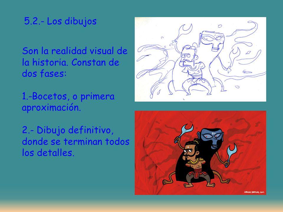 5.2.- Los dibujos Son la realidad visual de la historia.