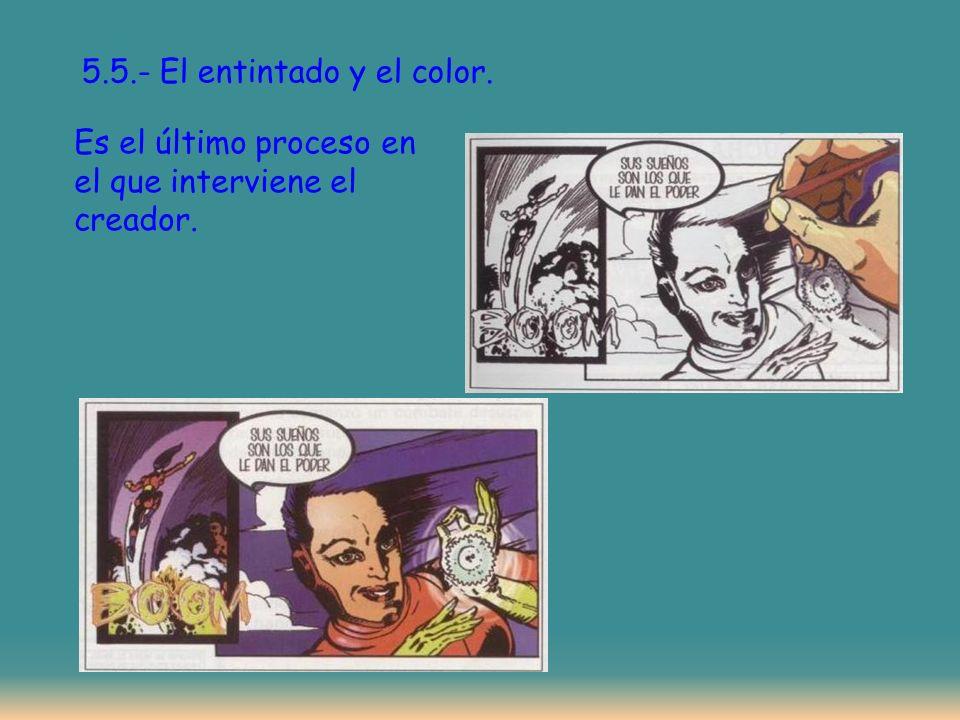 5.5.- El entintado y el color. Es el último proceso en el que interviene el creador.