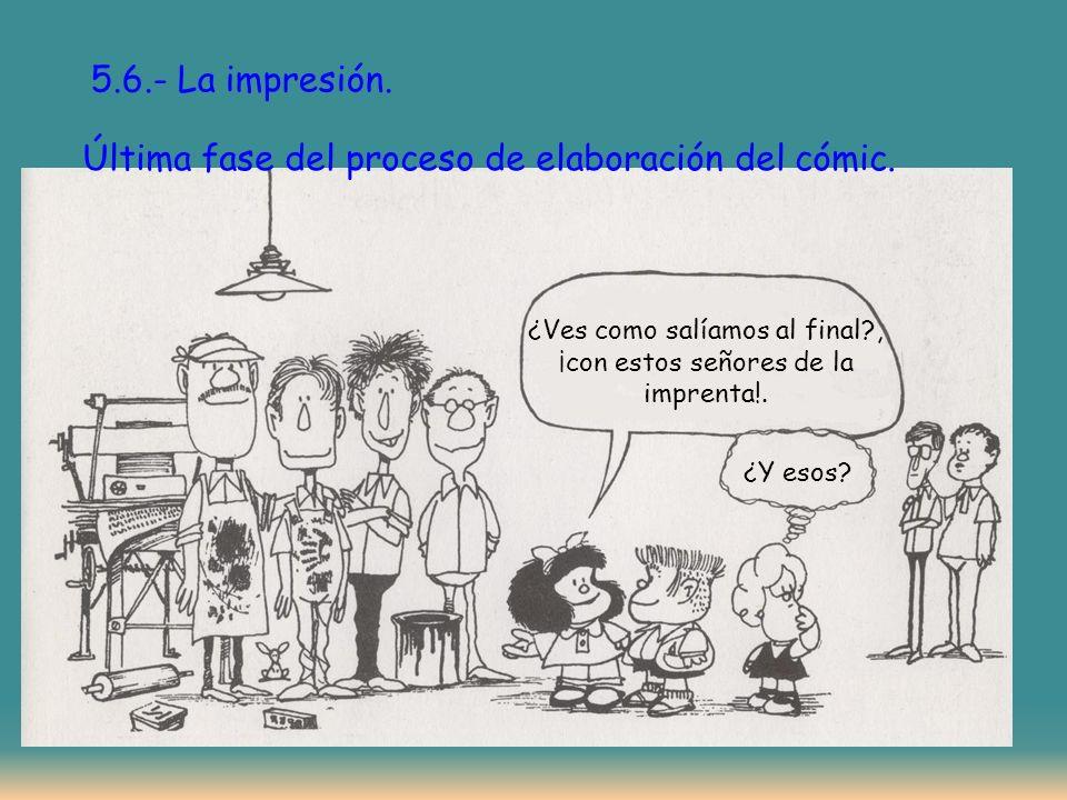 5.6.- La impresión.Última fase del proceso de elaboración del cómic.