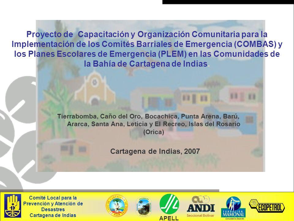 Proyecto de Capacitación y Organización Comunitaria para la Implementación de los Comités Barriales de Emergencia (COMBAS) y los Planes Escolares de E