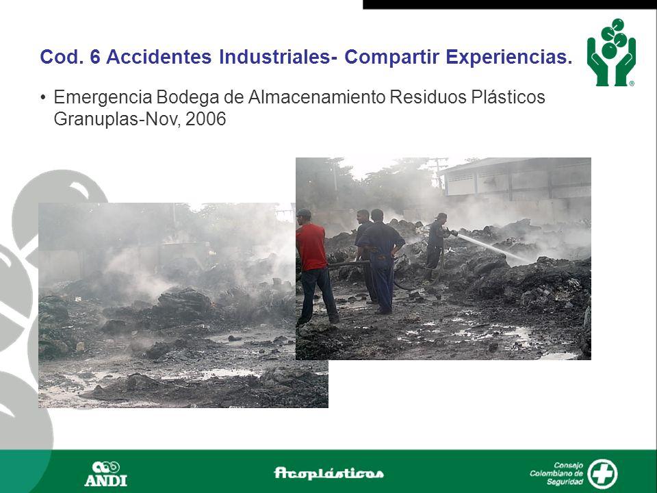 Cod. 6 Accidentes Industriales- Compartir Experiencias. Emergencia Bodega de Almacenamiento Residuos Plásticos Granuplas-Nov, 2006