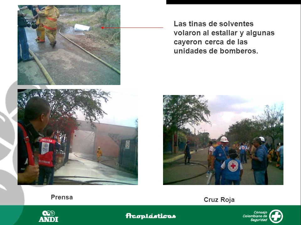 Las tinas de solventes volaron al estallar y algunas cayeron cerca de las unidades de bomberos. Cruz Roja Prensa