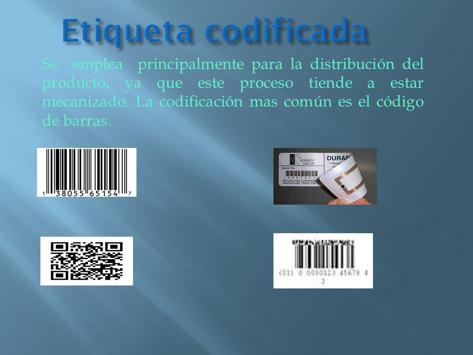 Se emplea principalmente para la distribución del producto, ya que este proceso tiende a estar mecanizado. La codificación mas común es el código de b