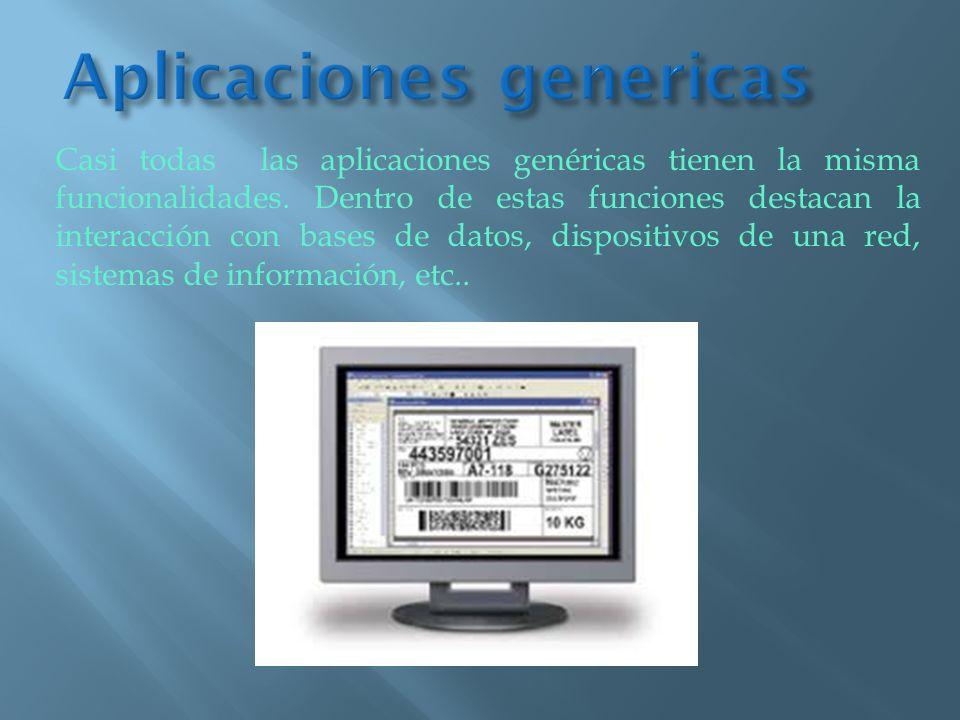 Casi todas las aplicaciones genéricas tienen la misma funcionalidades. Dentro de estas funciones destacan la interacción con bases de datos, dispositi