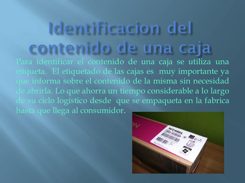 Para identificar el contenido de una caja se utiliza una etiqueta. El etiquetado de las cajas es muy importante ya que informa sobre el contenido de l