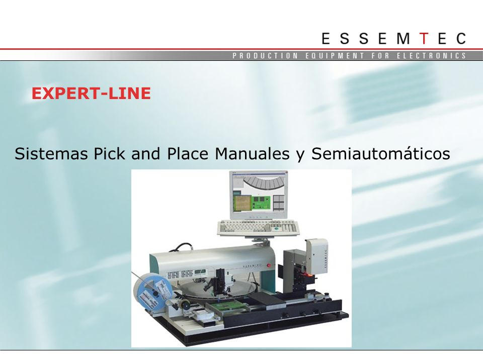 EXPERT-LINE Sistemas Pick and Place Manuales y Semiautomáticos Expert Line