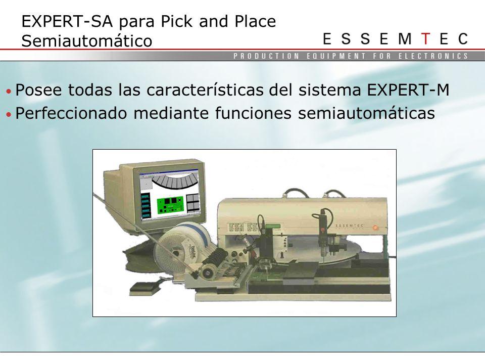 Posee todas las características del sistema EXPERT-M Perfeccionado mediante funciones semiautomáticas EXPERT-SA para Pick and Place Semiautomático