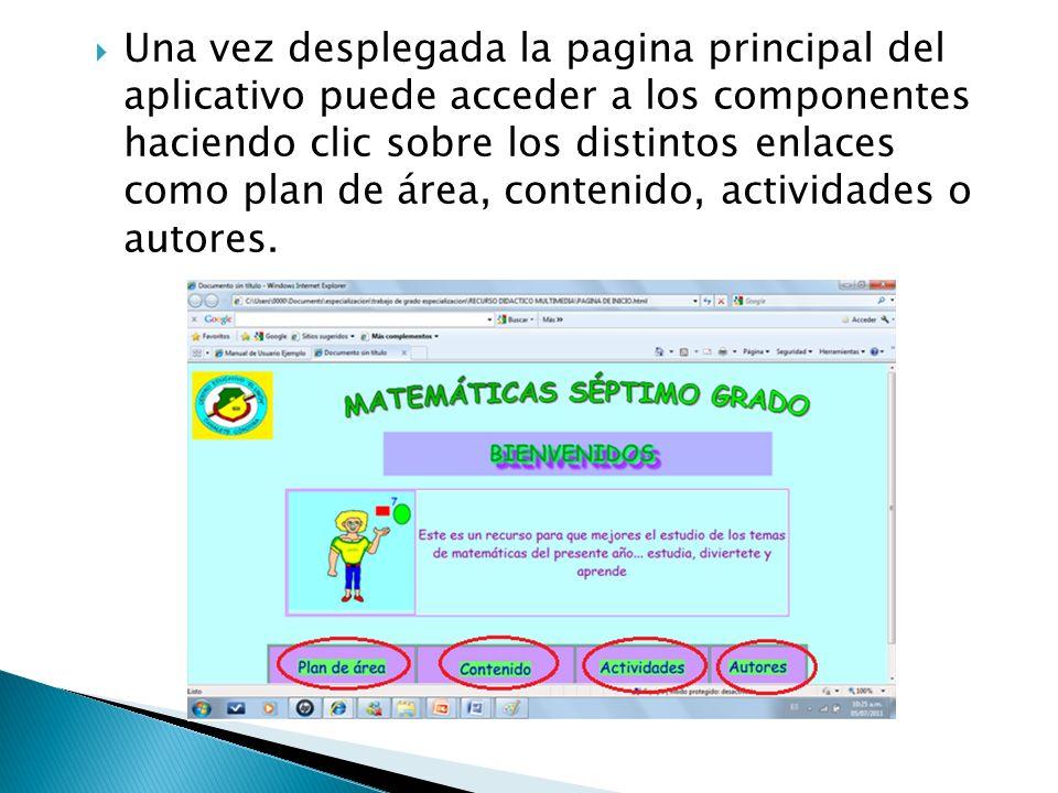 Una vez desplegada la pagina principal del aplicativo puede acceder a los componentes haciendo clic sobre los distintos enlaces como plan de área, con