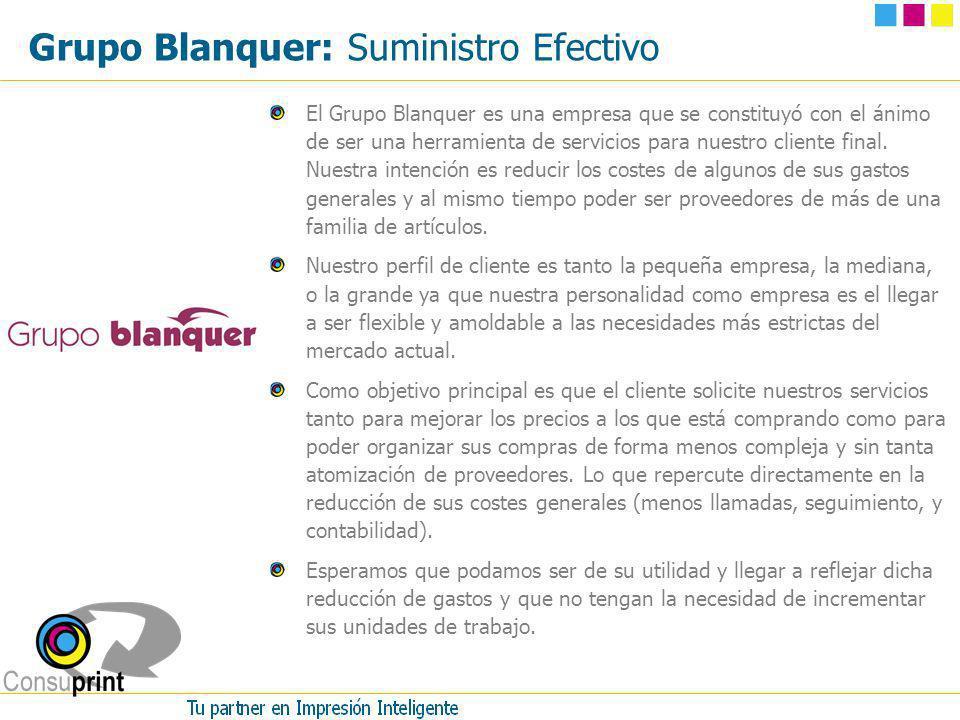 Grupo Blanquer: Suministro Efectivo El Grupo Blanquer es una empresa que se constituyó con el ánimo de ser una herramienta de servicios para nuestro c