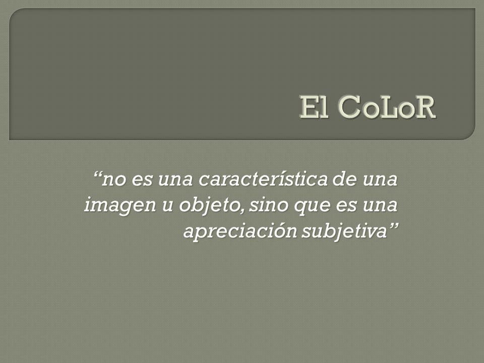 El color no es en absoluto la cualidad de ofrecer el aspecto de color, parece ser una cualidad del material pero sólo existe como impresión sensorial del contemplador.