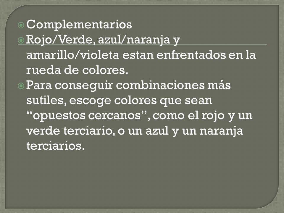 Complementarios Rojo/Verde, azul/naranja y amarillo/violeta estan enfrentados en la rueda de colores. Para conseguir combinaciones más sutiles, escoge