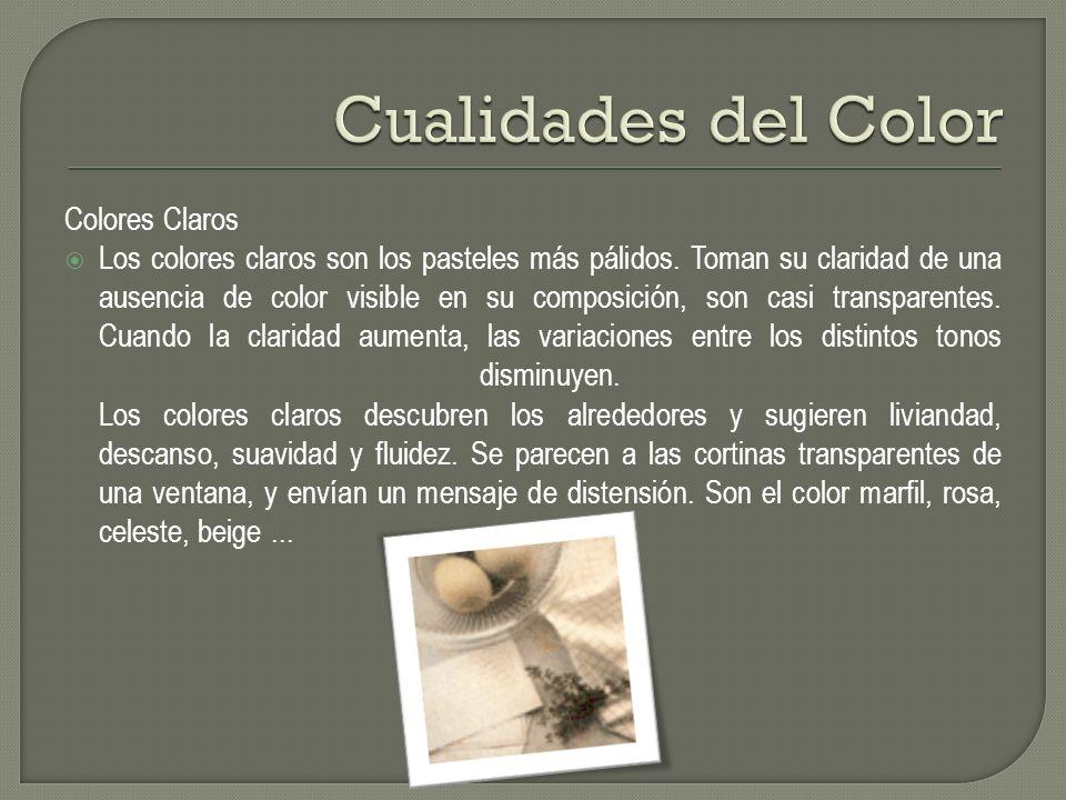 Colores Claros Los colores claros son los pasteles más pálidos. Toman su claridad de una ausencia de color visible en su composición, son casi transpa