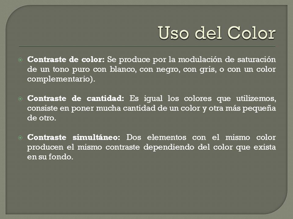 Contraste de color: Se produce por la modulación de saturación de un tono puro con blanco, con negro, con gris, o con un color complementario). Contra