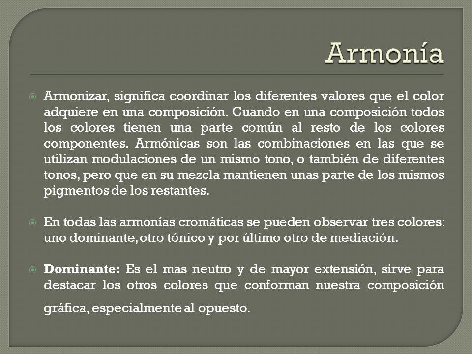 Armonizar, significa coordinar los diferentes valores que el color adquiere en una composición. Cuando en una composición todos los colores tienen una