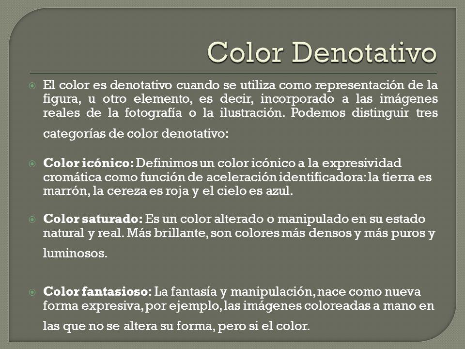 El color es denotativo cuando se utiliza como representación de la figura, u otro elemento, es decir, incorporado a las imágenes reales de la fotograf