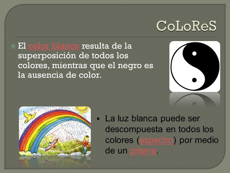 El color blanco resulta de la superposición de todos los colores, mientras que el negro es la ausencia de color.color blanco La luz blanca puede ser d