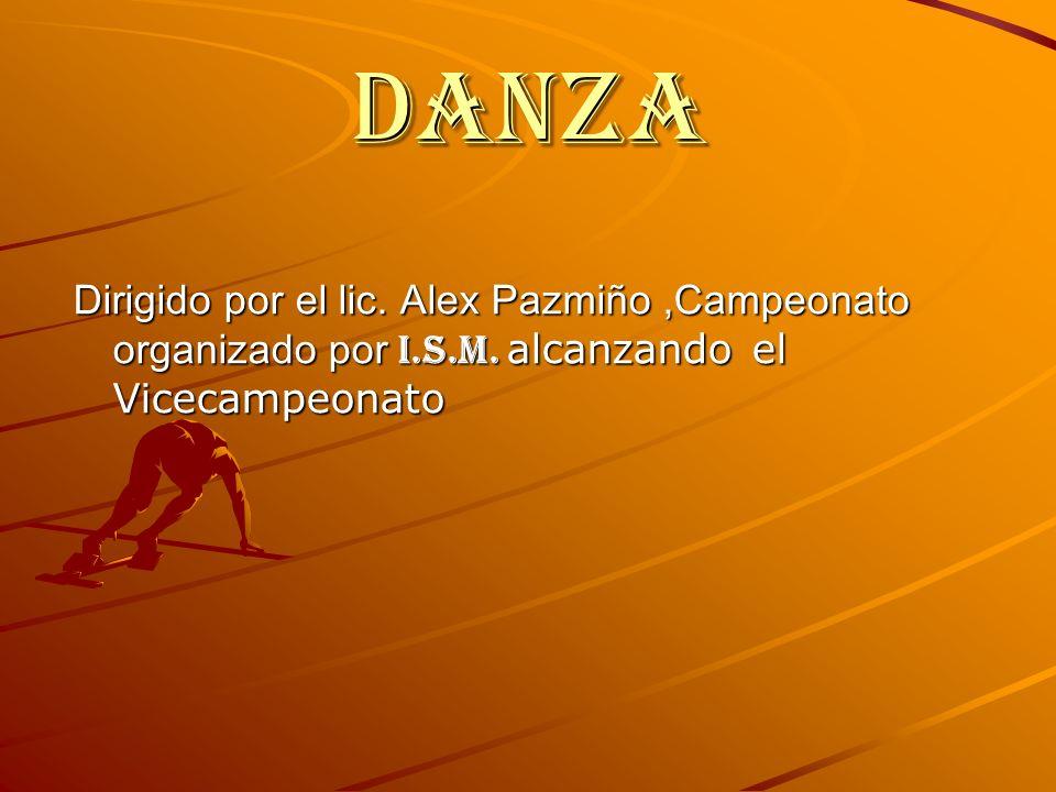 DANZA Dirigido por el lic. Alex Pazmiño,Campeonato organizado por I.S.M.