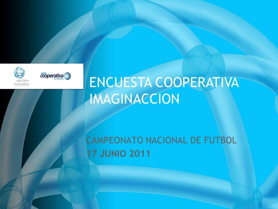 ENCUESTA COOPERATIVA IMAGINACCION CAMPEONATO NACIONAL DE FUTBOL 17 JUNIO 2011