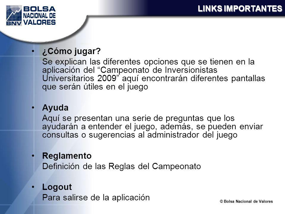 © Bolsa Nacional de Valores LINKS IMPORTANTES ¿Cómo jugar? Se explican las diferentes opciones que se tienen en la aplicación del Campeonato de Invers