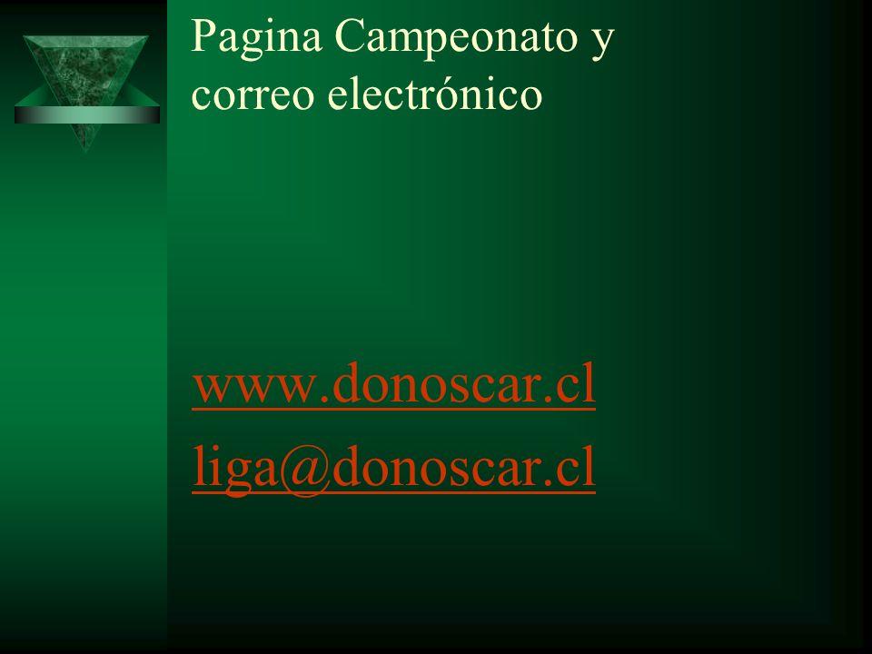 Pagina Campeonato y correo electrónico www.donoscar.cl liga@donoscar.cl
