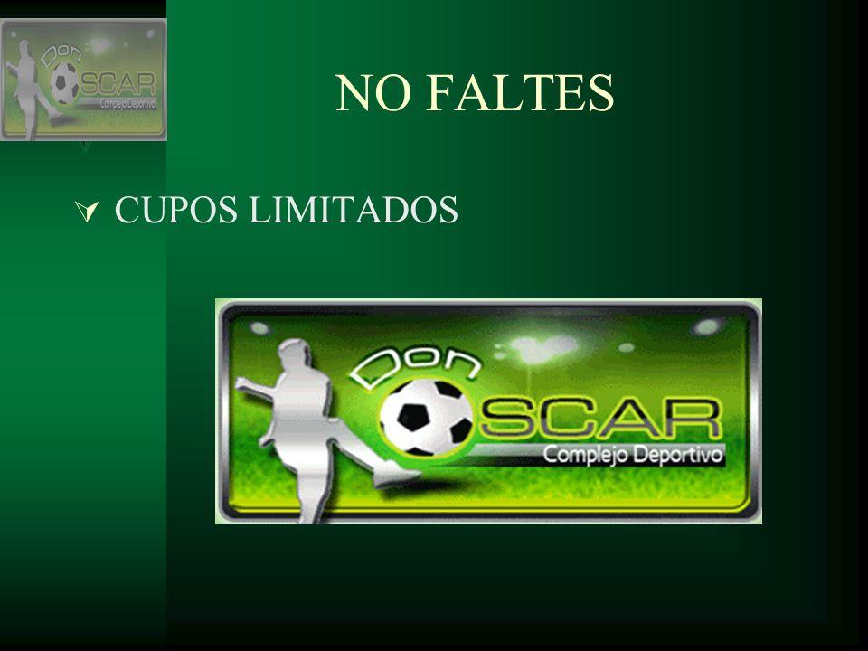 NO FALTES CUPOS LIMITADOS