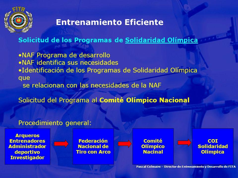 Pascal Colmaire – Director de Entrenamiento y Desarrollo de FITA Entrenamiento Eficiente Solicitud de los Programas de Solidaridad Olímpica NAF Progra