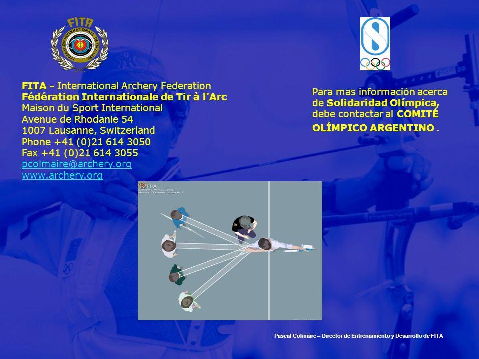 FITA - International Archery Federation Fédération Internationale de Tir à l'Arc Maison du Sport International Avenue de Rhodanie 54 1007 Lausanne, Sw