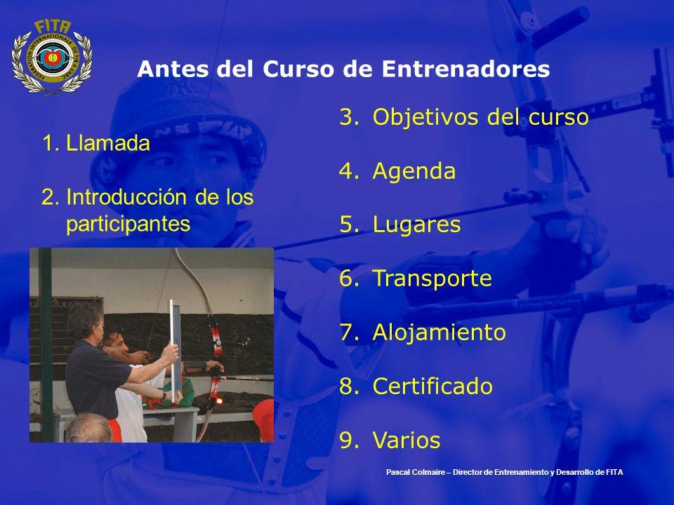 Antes del Curso de Entrenadores 3.Objetivos del curso 4.Agenda 5.Lugares 6.Transporte 7.Alojamiento 8.Certificado 9.Varios 1. Llamada 2. Introducción