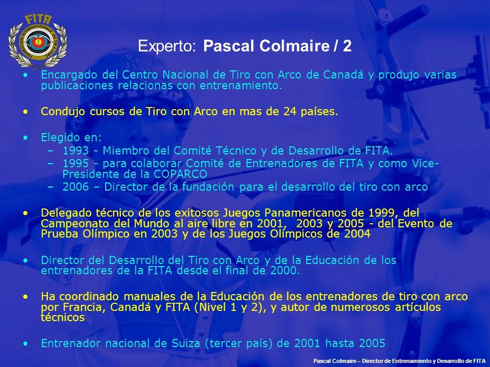 Experto: Pascal Colmaire / 2 Encargado del Centro Nacional de Tiro con Arco de Canadá y produjo varias publicaciones relacionas con entrenamiento. Con
