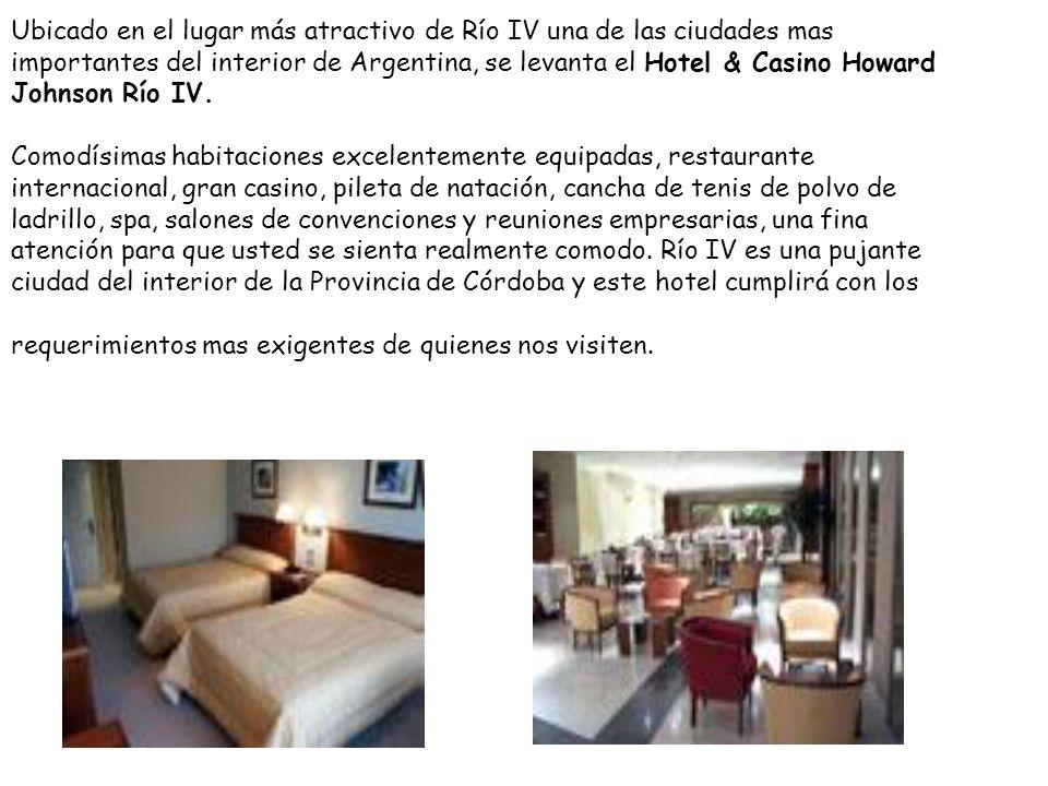 Ubicado en el lugar más atractivo de Río IV una de las ciudades mas importantes del interior de Argentina, se levanta el Hotel & Casino Howard Johnson Río IV.