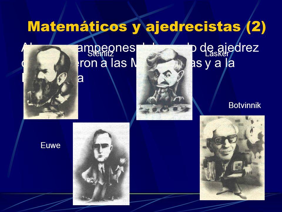 Matemáticos y ajedrecistas (1) Muchos matemáticos se interesaron por problemas del ajedrez Euler Gauss Legendre De Moivre