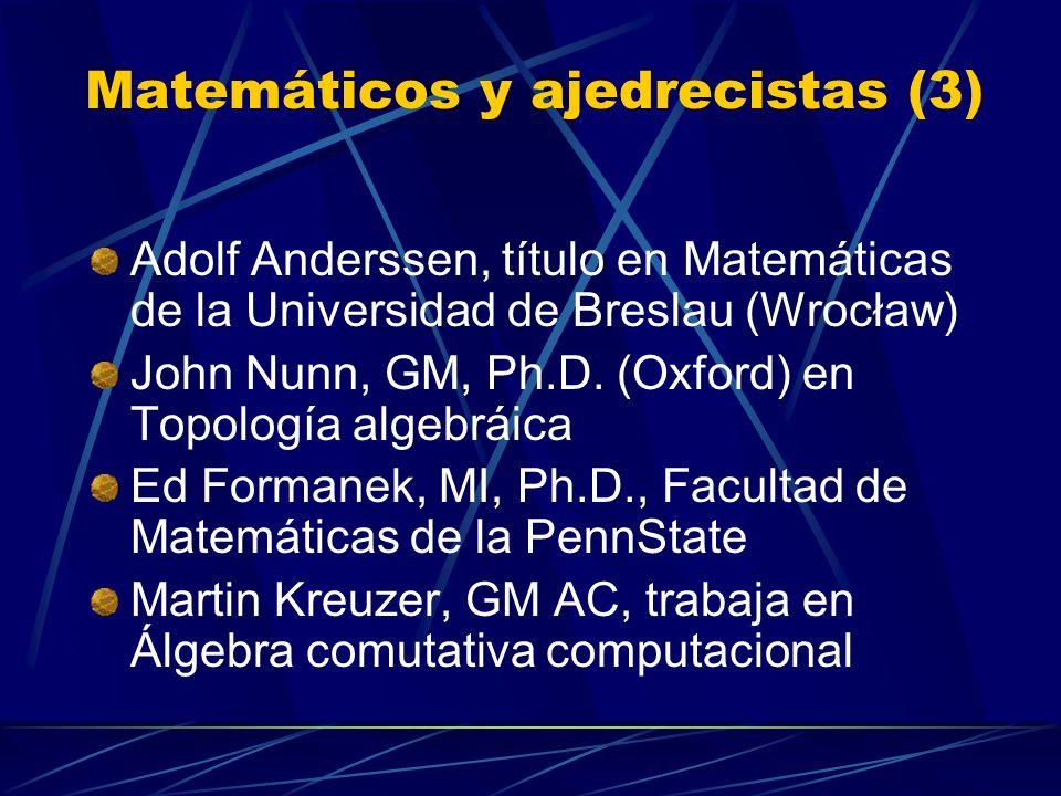 Matemáticos y ajedrecistas (2) Algunos campeones del mundo de ajedrez contribuyeron a las Matemáticas y a la Informática SteinitzLasker Botvinnik Euwe