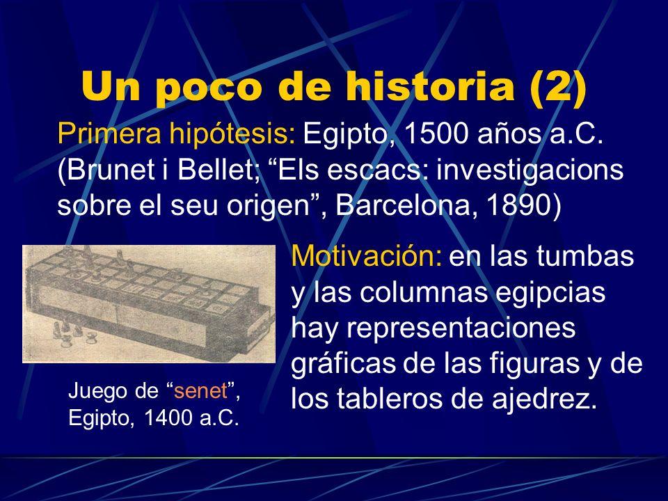 Un poco de historia (1) El origen del ajedrez parece estar sumergido en la oscuridad del tiempo, aunque hay evidencias arqueológicas que permiten rela