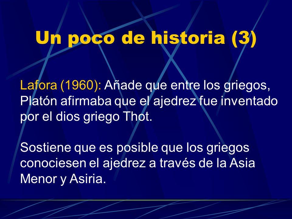 Un poco de historia (2) Primera hipótesis: Egipto, 1500 años a.C. (Brunet i Bellet; Els escacs: investigacions sobre el seu origen, Barcelona, 1890) M