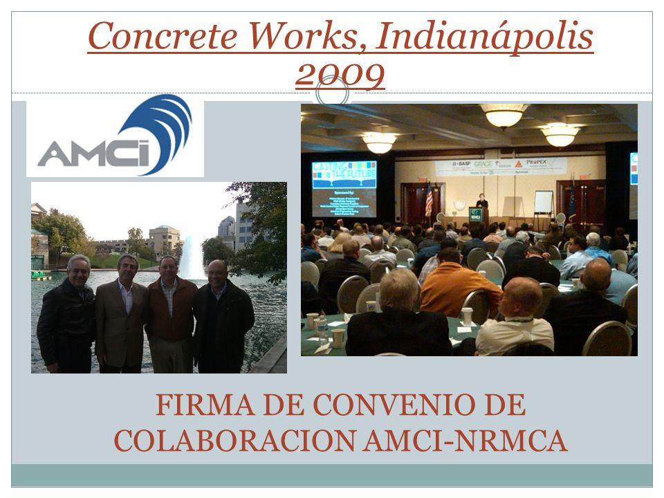 FIRMA DE CONVENIO DE COLABORACION AMCI-NRMCA Concrete Works, Indianápolis 2009