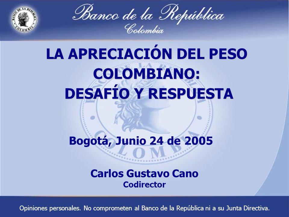 LA APRECIACIÓN DEL PESO COLOMBIANO: DESAFÍO Y RESPUESTA LA APRECIACIÓN DEL PESO COLOMBIANO: DESAFÍO Y RESPUESTA Bogotá, Junio 24 de 2005 Carlos Gustav