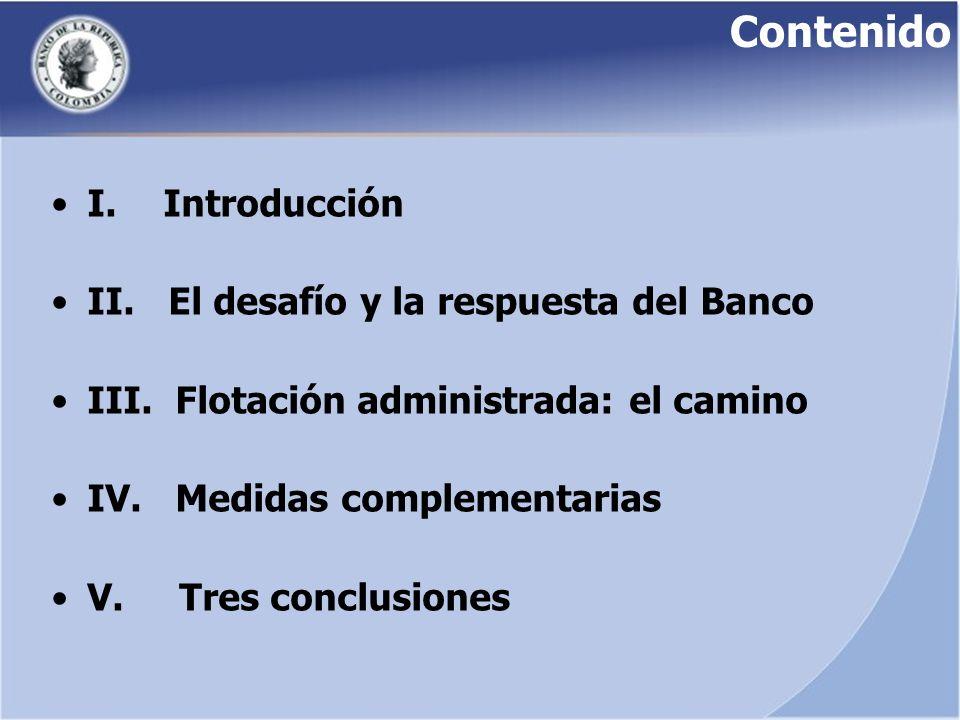 Contenido I. Introducción II. El desafío y la respuesta del Banco III. Flotación administrada: el camino IV. Medidas complementarias V. Tres conclusio