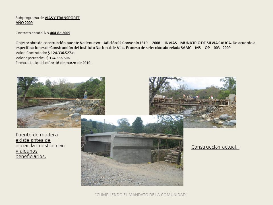 Subprograma de VÍAS Y TRANSPORTE AÑO 2009 Contrato estatal No.464 de 2009 Objeto: obra de construcción puente Vallenuevo – Adición 02 Convenio 1319 –