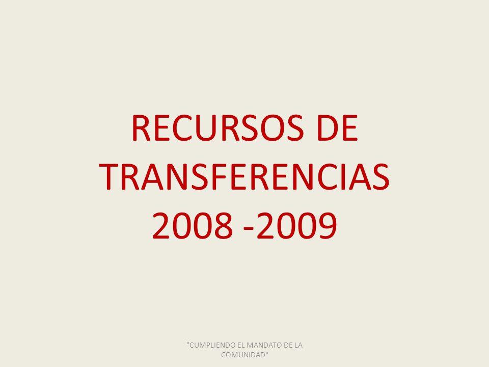 RECURSOS DE TRANSFERENCIAS 2008 -2009