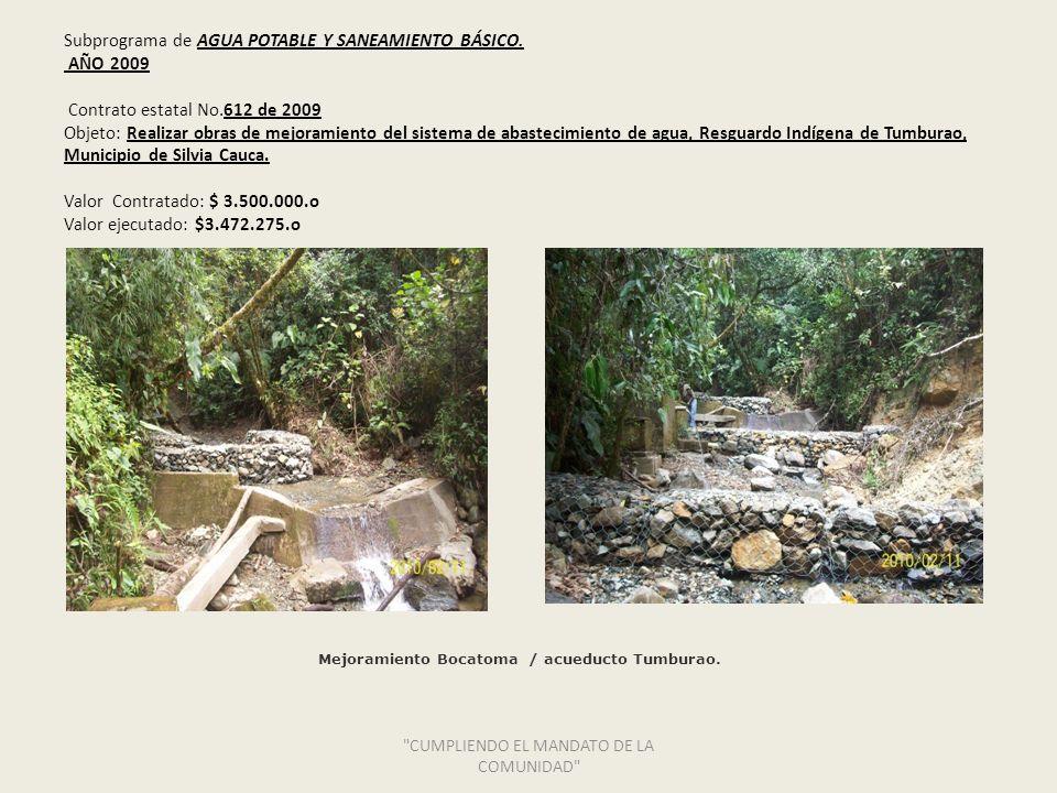 Subprograma de AGUA POTABLE Y SANEAMIENTO BÁSICO. AÑO 2009 Contrato estatal No.612 de 2009 Objeto: Realizar obras de mejoramiento del sistema de abast