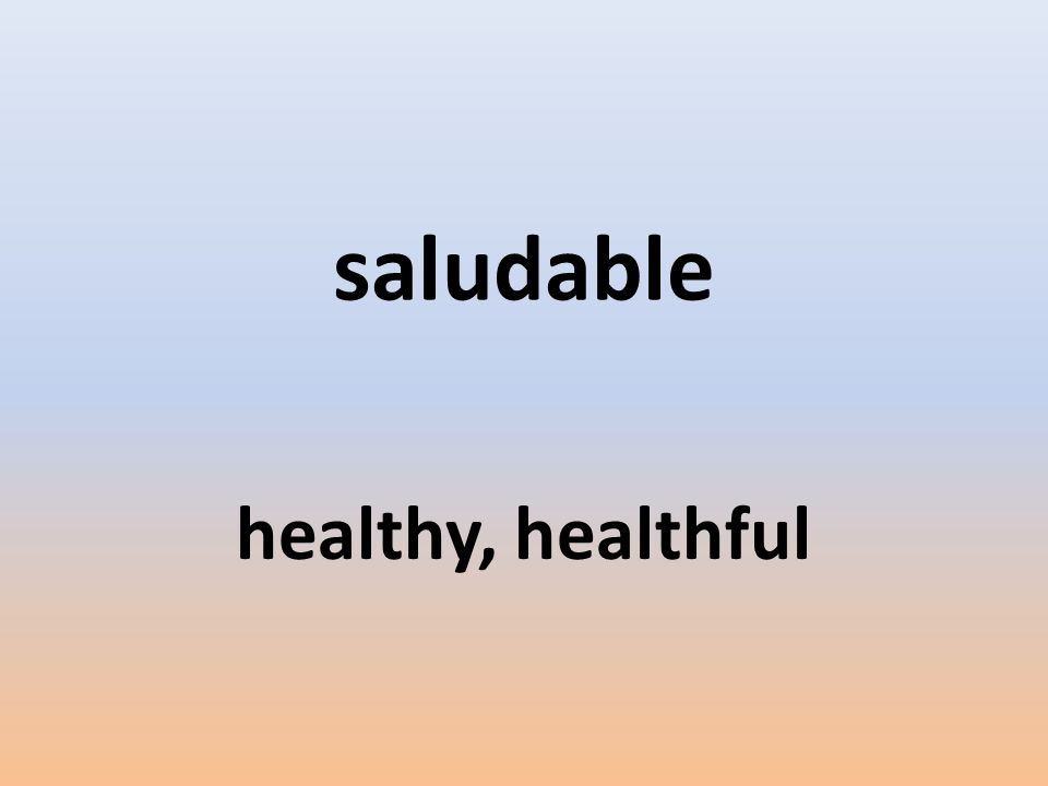 saludable healthy, healthful