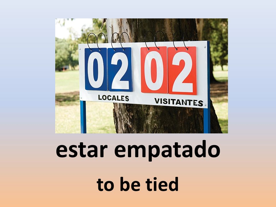 estar empatado to be tied