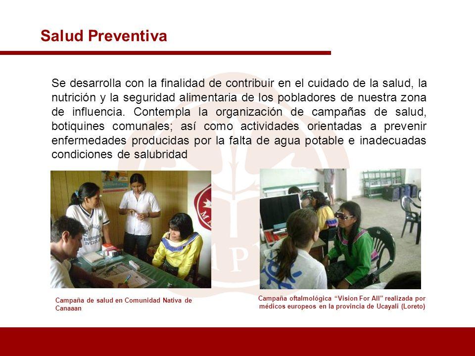 Salud Preventiva Campaña de salud en Comunidad Nativa de Canaaan Se desarrolla con la finalidad de contribuir en el cuidado de la salud, la nutrición